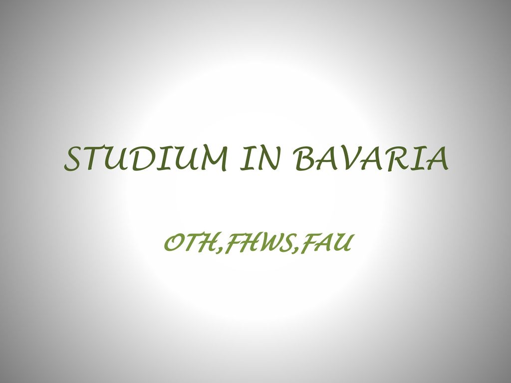 STUDIUM IN BAVARIA OTH,FHWS,FAU