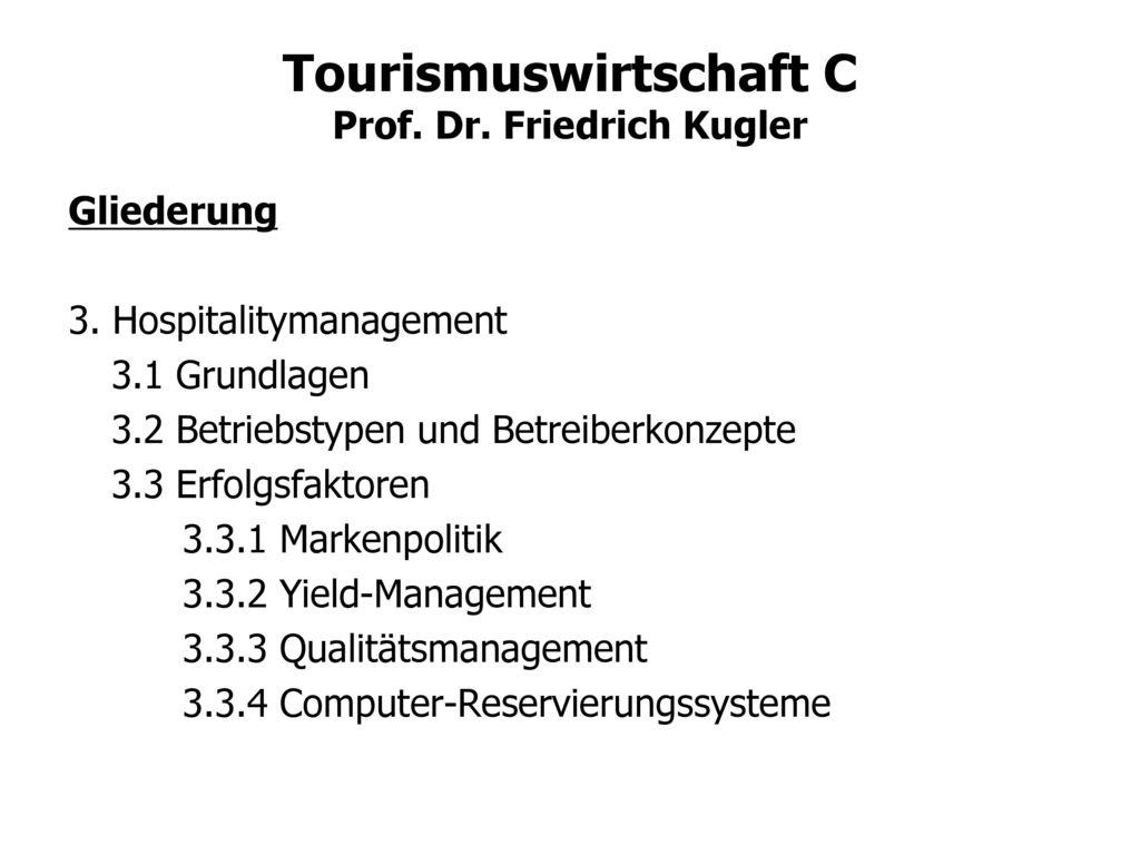 Gliederung 3. Hospitalitymanagement. 3.1 Grundlagen. 3.2 Betriebstypen und Betreiberkonzepte. 3.3 Erfolgsfaktoren.