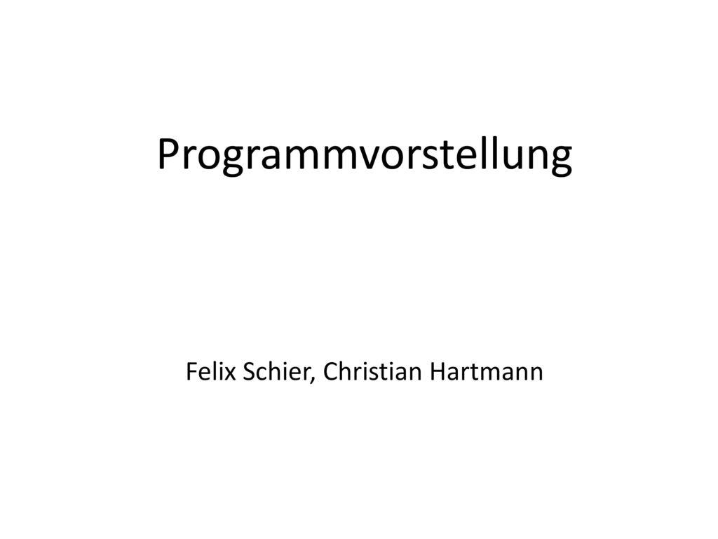 Felix Schier, Christian Hartmann