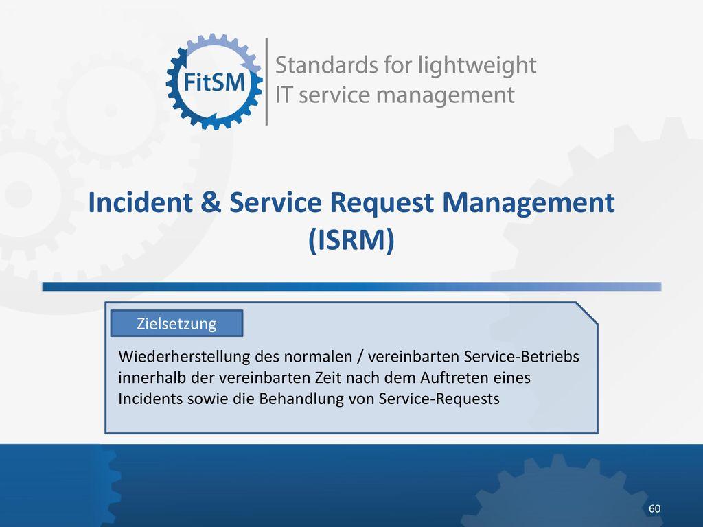 Incident & Service Request Management (ISRM)