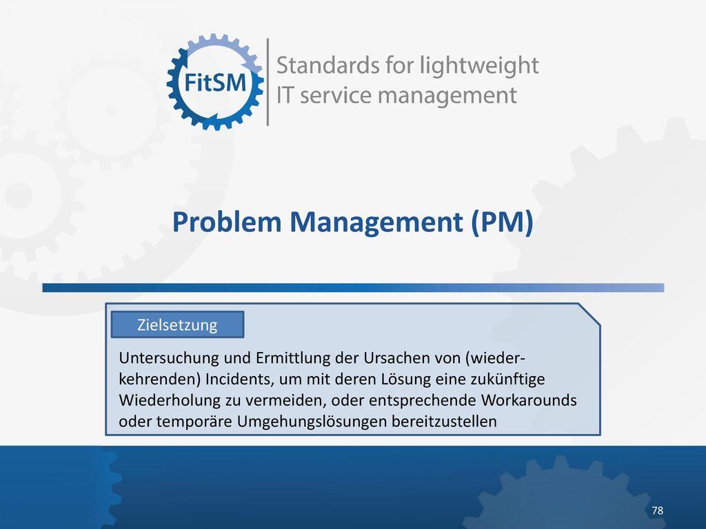 Problem Management (PM)
