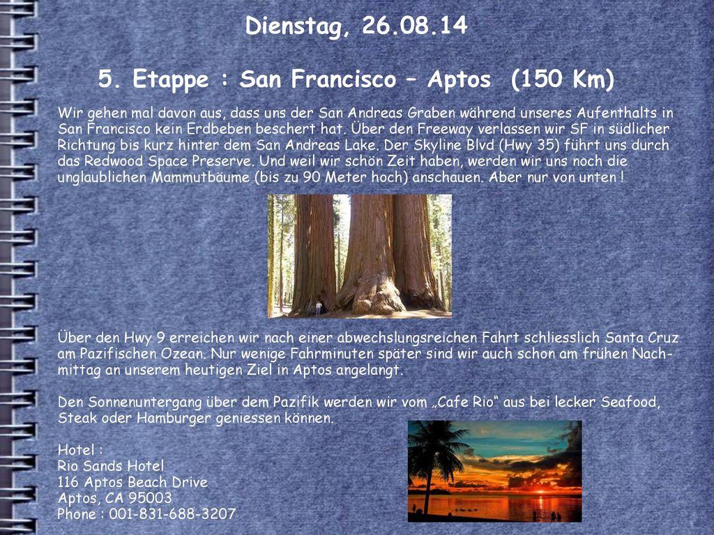 Dienstag, 26.08.14 5. Etappe : San Francisco – Aptos (150 Km)