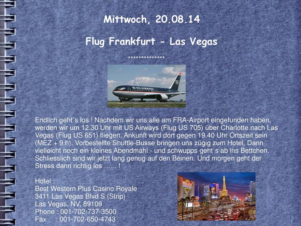Mittwoch, 20.08.14 Flug Frankfurt - Las Vegas