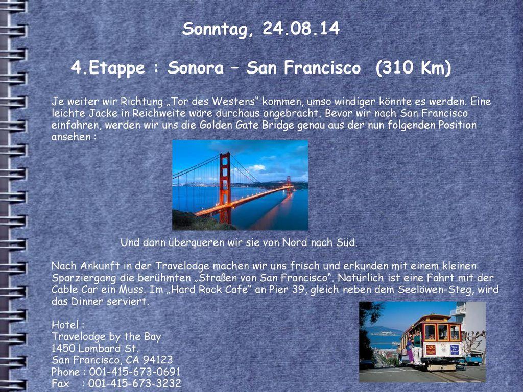Sonntag, 24.08.14 4.Etappe : Sonora – San Francisco (310 Km)