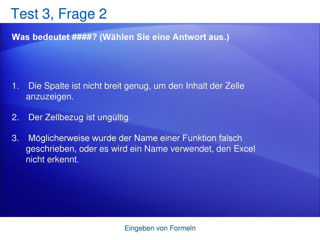 Test 3, Frage 2 Was bedeutet #### (Wählen Sie eine Antwort aus.)