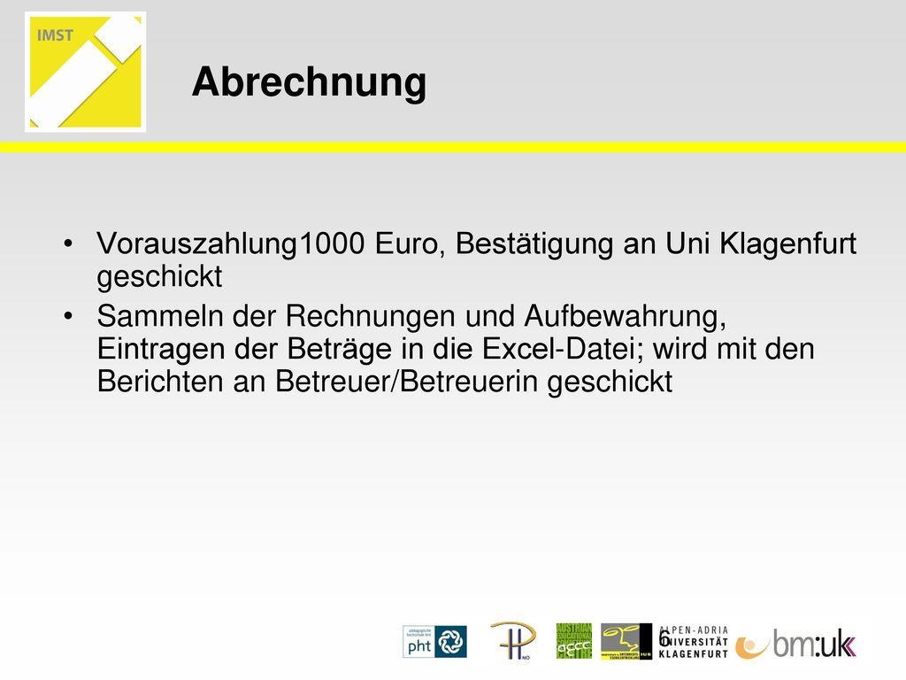 Abrechnung Vorauszahlung1000 Euro, Bestätigung an Uni Klagenfurt geschickt.