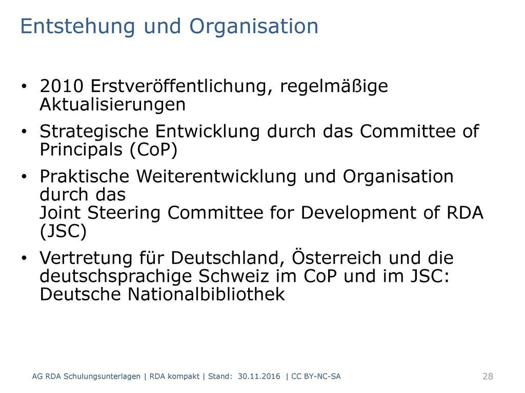 Entstehung und Organisation