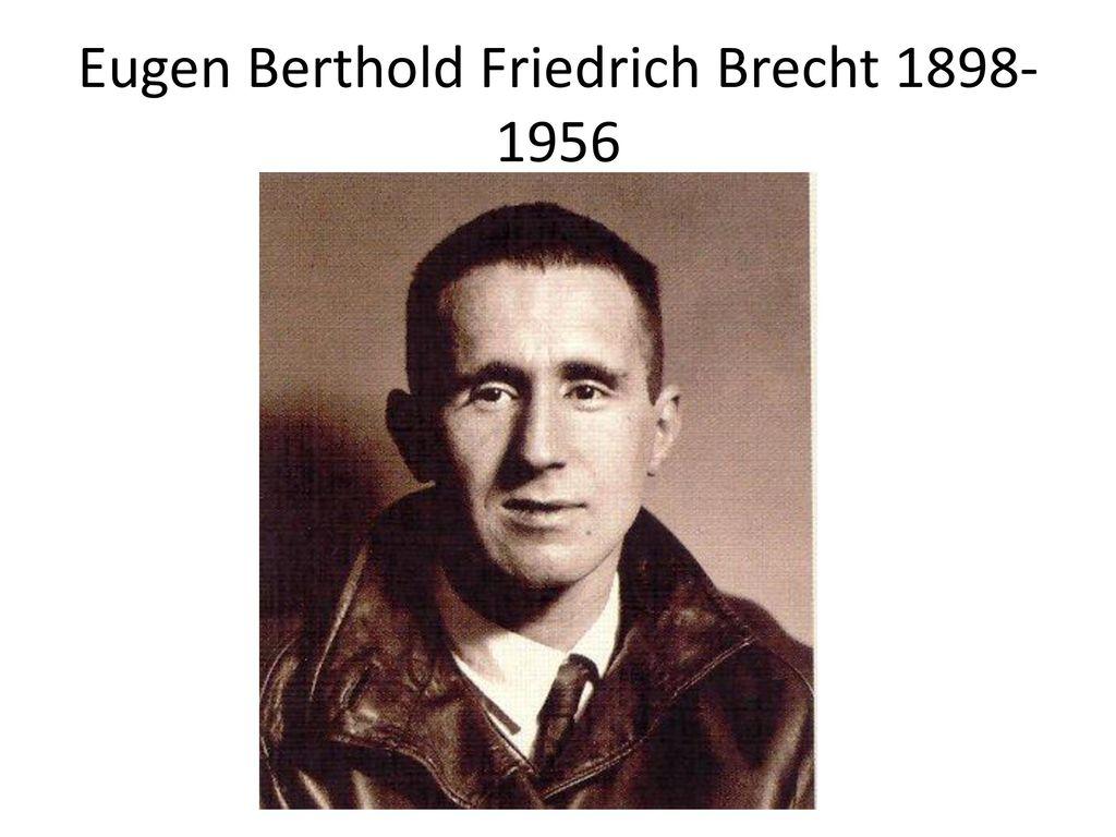 Eugen Berthold Friedrich Brecht 1898-1956