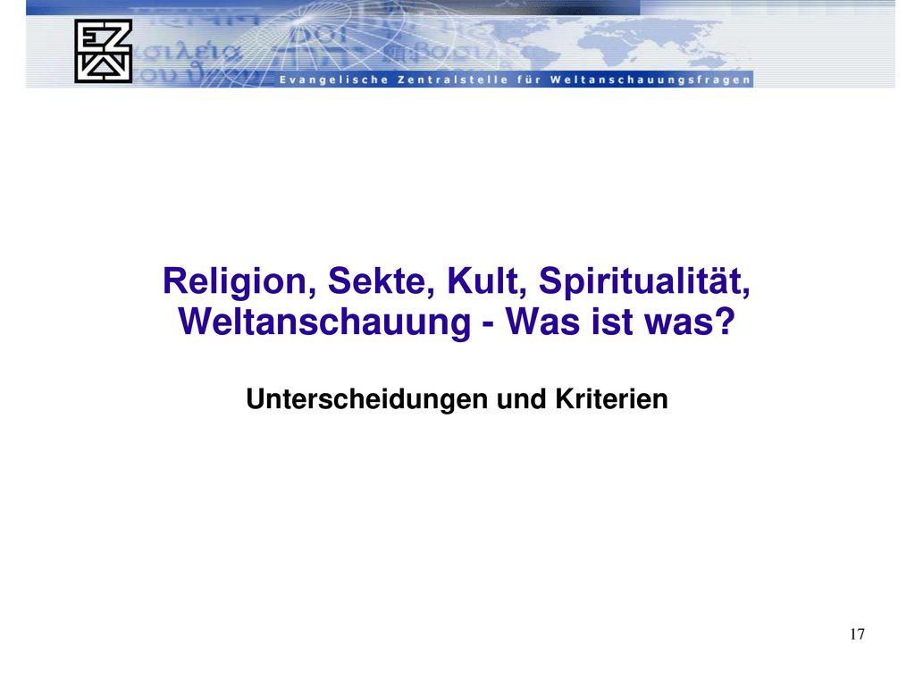 Religion, Sekte, Kult, Spiritualität, Weltanschauung - Was ist was