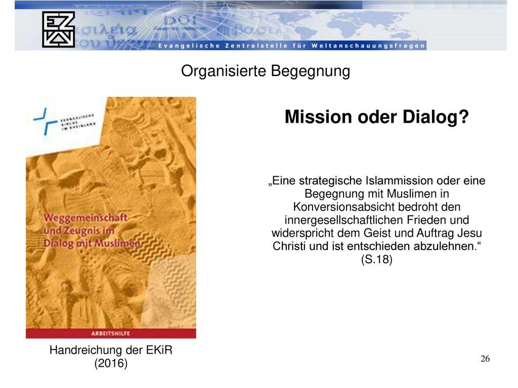 Mission oder Dialog Organisierte Begegnung