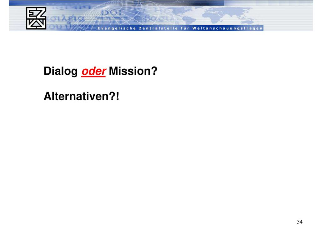 Dialog oder Mission Alternativen !