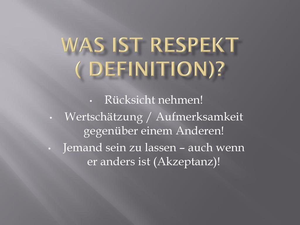 Was ist Respekt ( Definition)