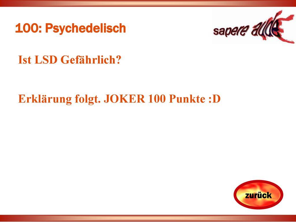 100: Psychedelisch Ist LSD Gefährlich