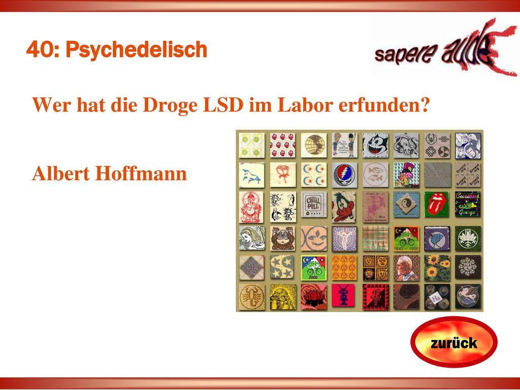 40: Psychedelisch Wer hat die Droge LSD im Labor erfunden