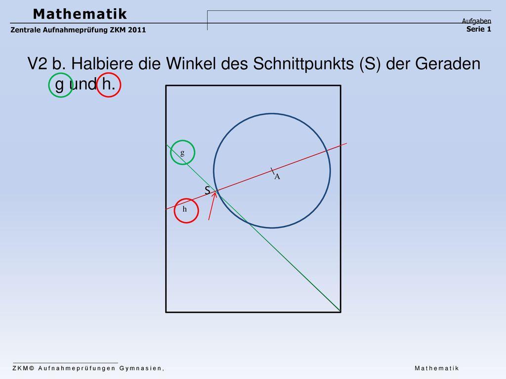 V2 b. Halbiere die Winkel des Schnittpunkts (S) der Geraden g und h.