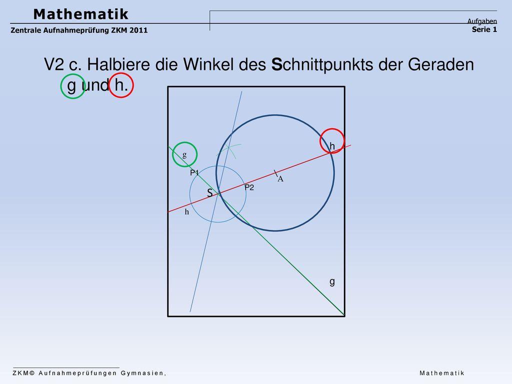 V2 c. Halbiere die Winkel des Schnittpunkts der Geraden g und h.