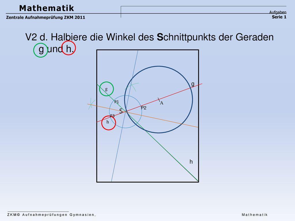V2 d. Halbiere die Winkel des Schnittpunkts der Geraden g und h.