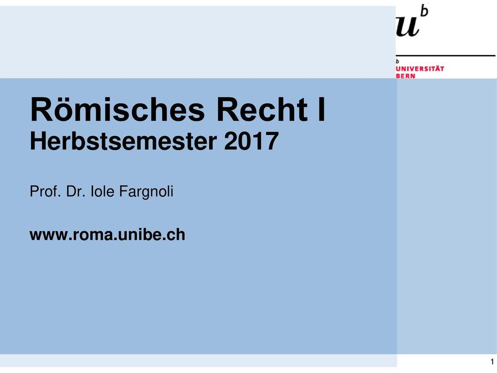 Römisches Recht I Herbstsemester 2017