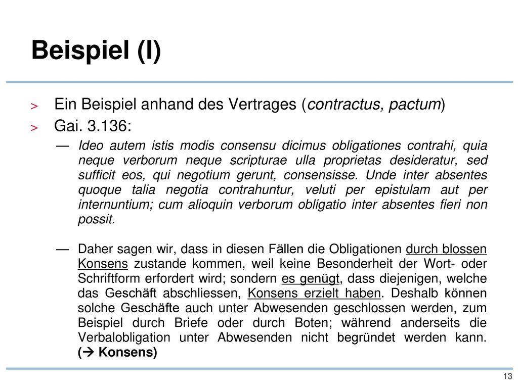 Beispiel (I) Ein Beispiel anhand des Vertrages (contractus, pactum)