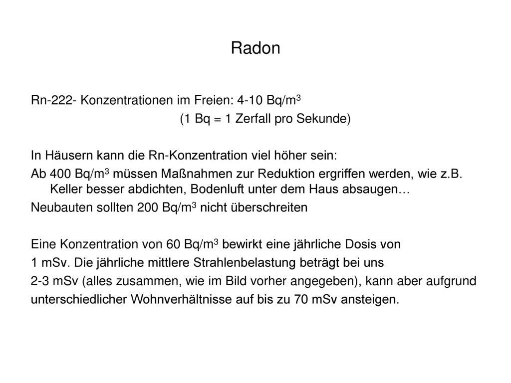 Radon Rn-222- Konzentrationen im Freien: 4-10 Bq/m3