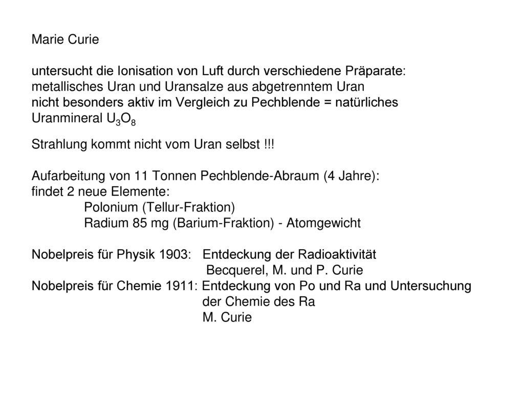 Marie Curie untersucht die Ionisation von Luft durch verschiedene Präparate: metallisches Uran und Uransalze aus abgetrenntem Uran.