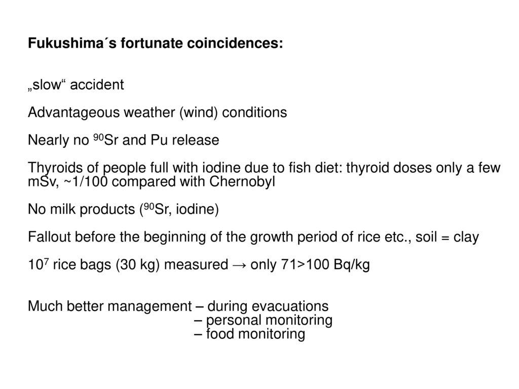 Fukushima´s fortunate coincidences: