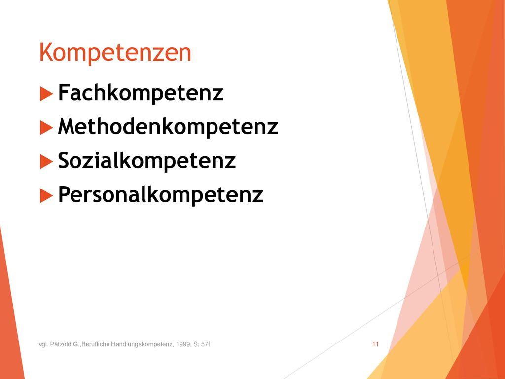 Kompetenzen Fachkompetenz Methodenkompetenz Sozialkompetenz