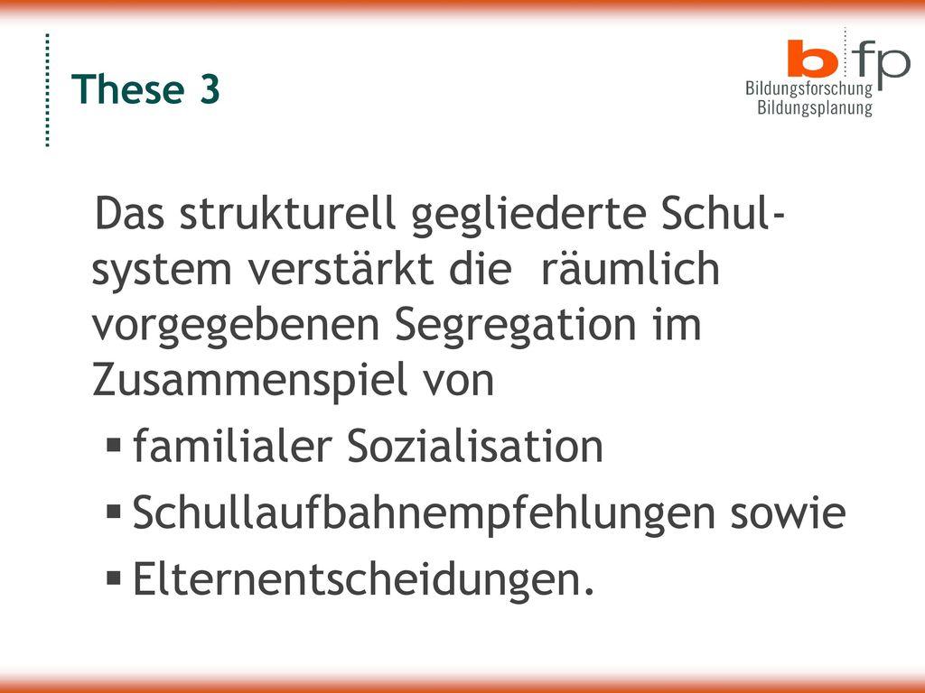 familialer Sozialisation Schullaufbahnempfehlungen sowie