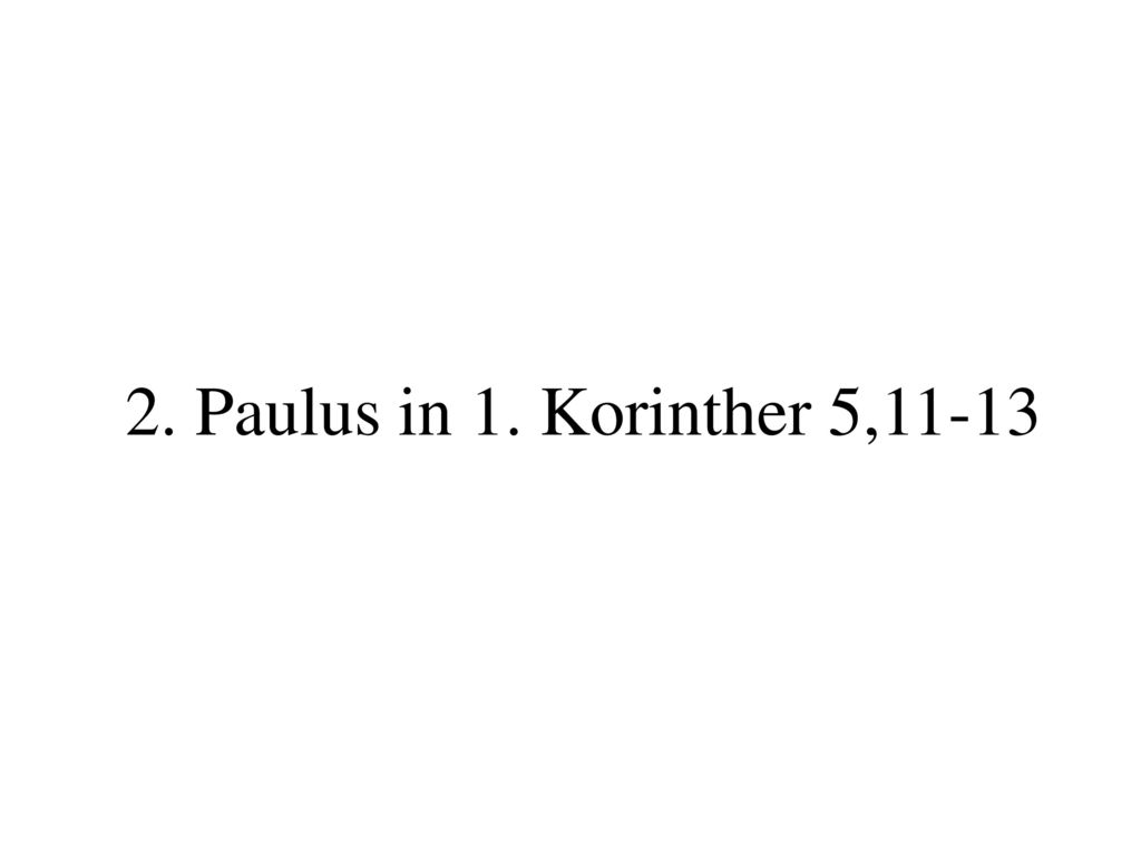 2. Paulus in 1. Korinther 5,11-13