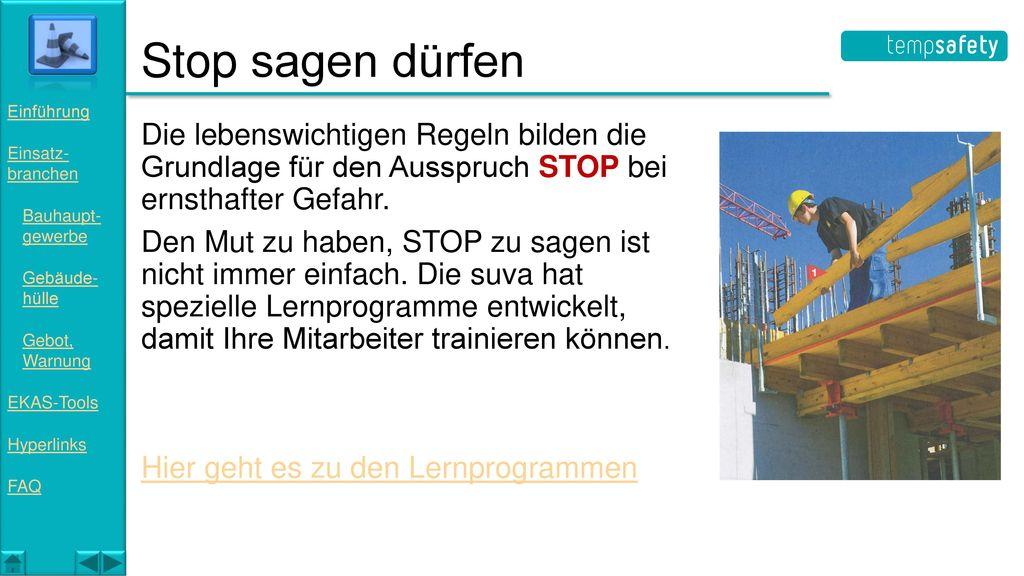 Stop sagen dürfen Einführung. Einsatz- branchen. Bauhaupt- gewerbe. Gebäude- hülle. Gebot, Warnung.