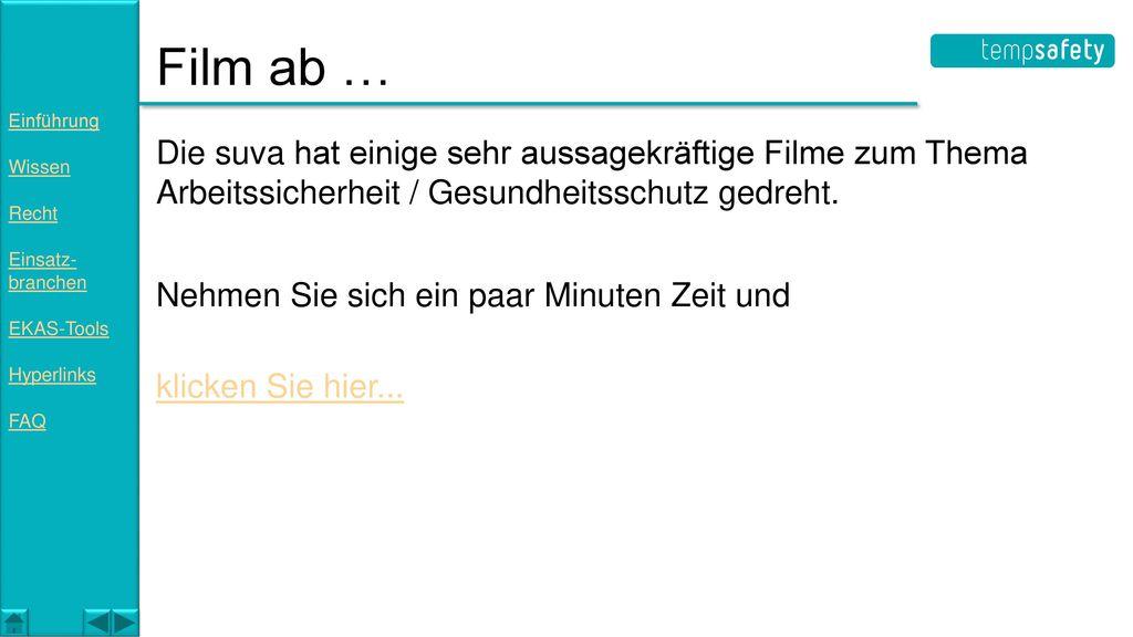Film ab … Einführung. Wissen. Recht. Einsatz- branchen. EKAS-Tools. Hyperlinks. FAQ.