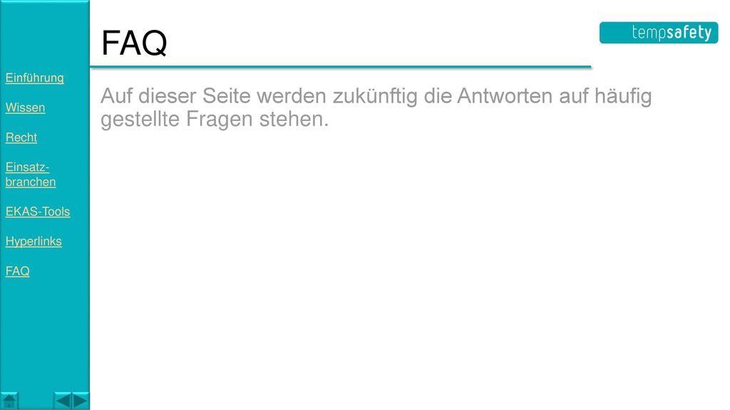 FAQ Einführung. Wissen. Recht. Einsatz- branchen. EKAS-Tools. Hyperlinks. FAQ.