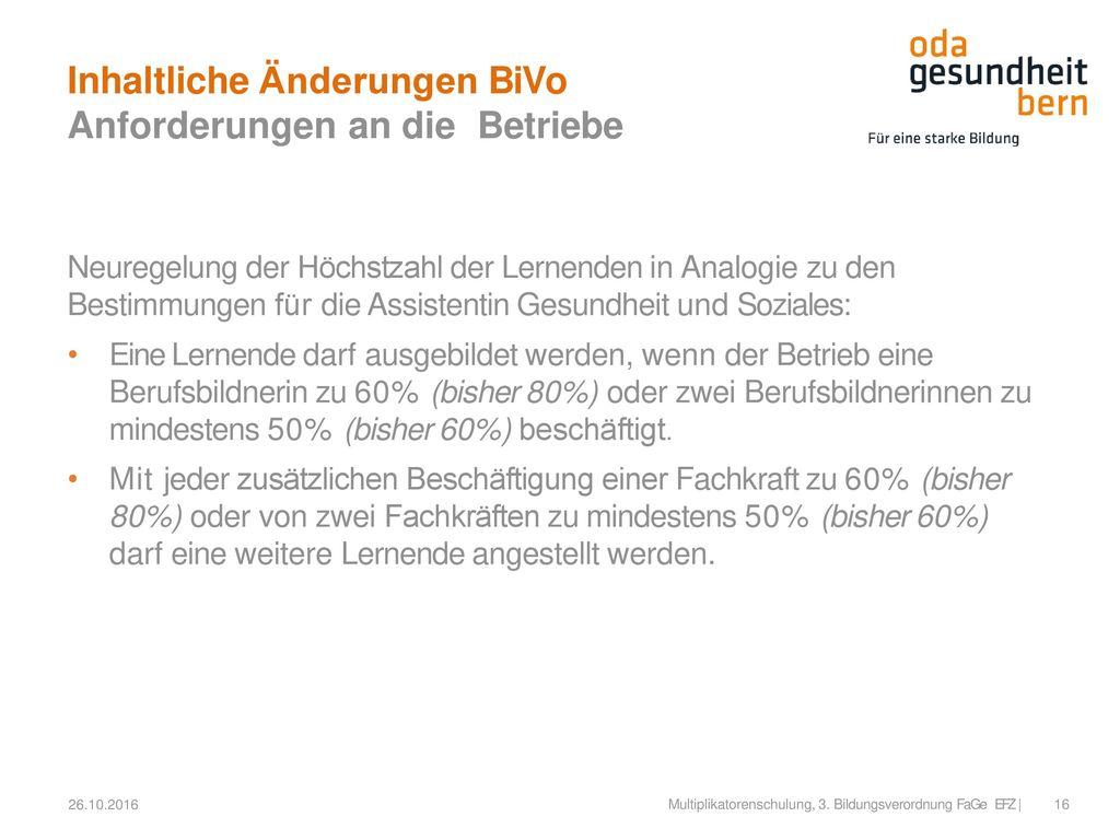 Inhaltliche Änderungen BiVo Anforderungen an die Betriebe