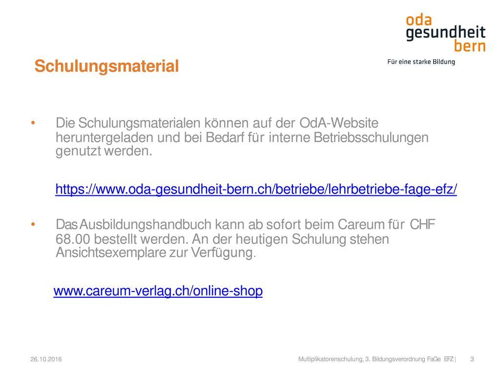 Schulungsmaterial Die Schulungsmaterialen können auf der OdA-Website
