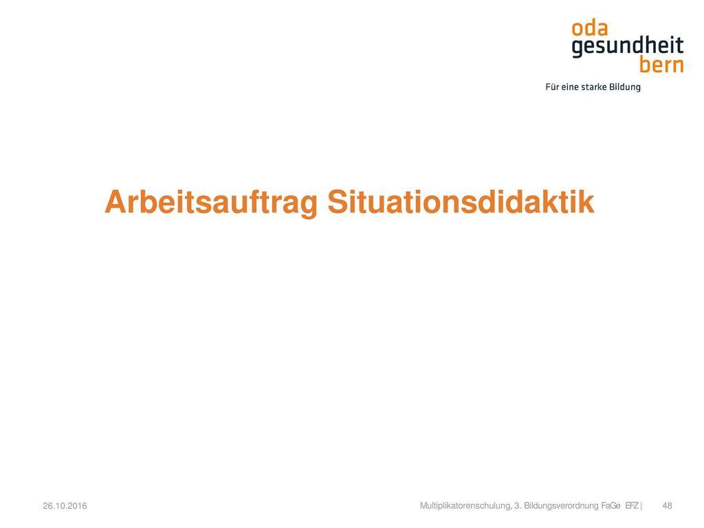 Arbeitsauftrag Situationsdidaktik