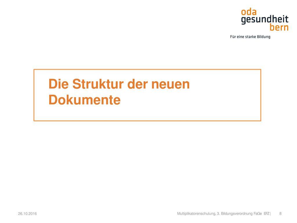 Die Struktur der neuen Dokumente 26.10.2016