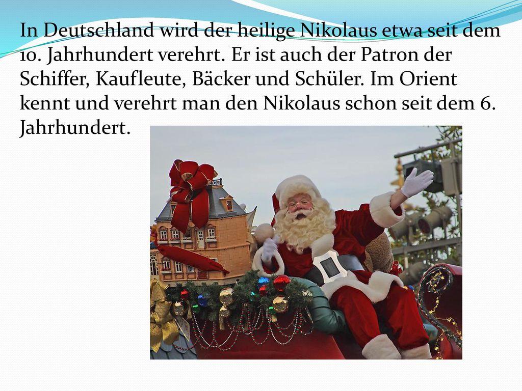 In Deutschland wird der heilige Nikolaus etwa seit dem 10