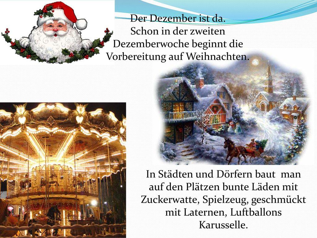 Der Dezember ist da. Schon in der zweiten Dezemberwoche beginnt die Vorbereitung auf Weihnachten.