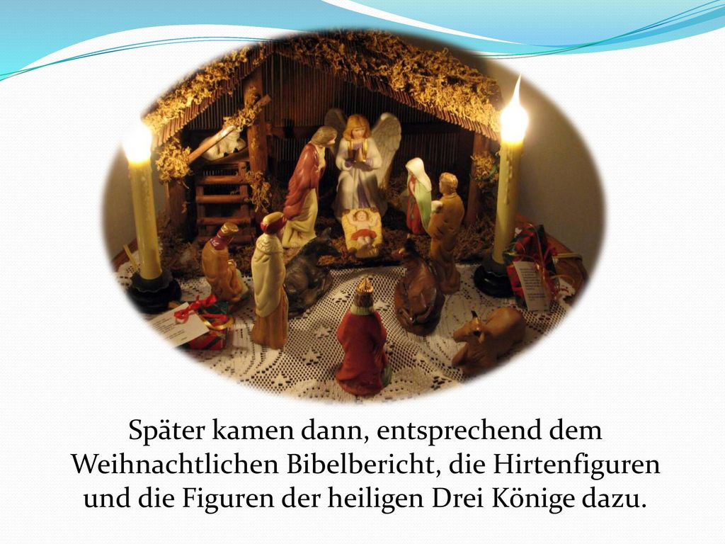 und die Figuren der heiligen Drei Könige dazu.