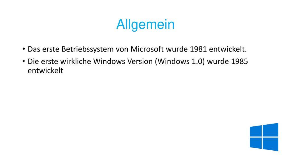Allgemein Das erste Betriebssystem von Microsoft wurde 1981 entwickelt.