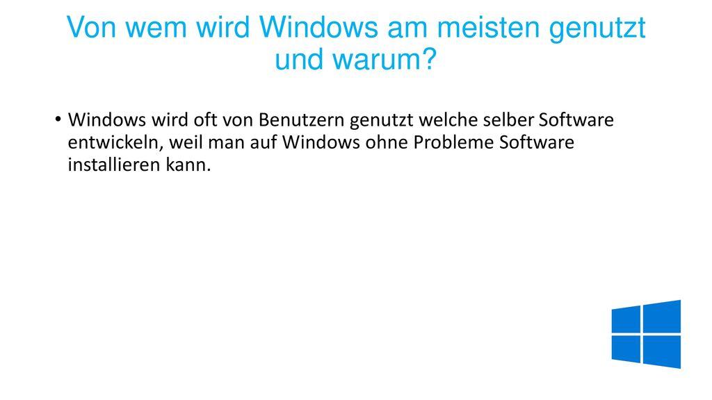 Von wem wird Windows am meisten genutzt und warum