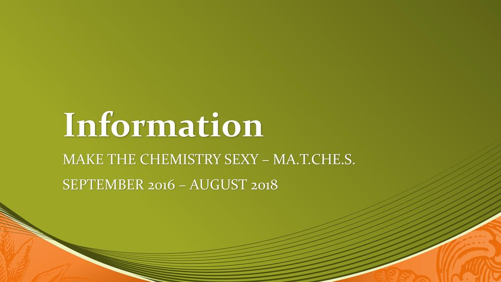 Make the Chemistry sexy – Ma.t.che.s. September 2016 – August 2018