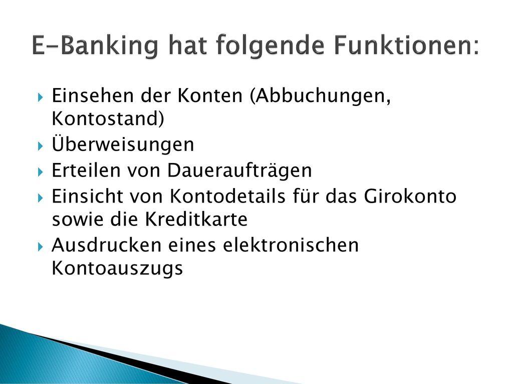 E-Banking hat folgende Funktionen: