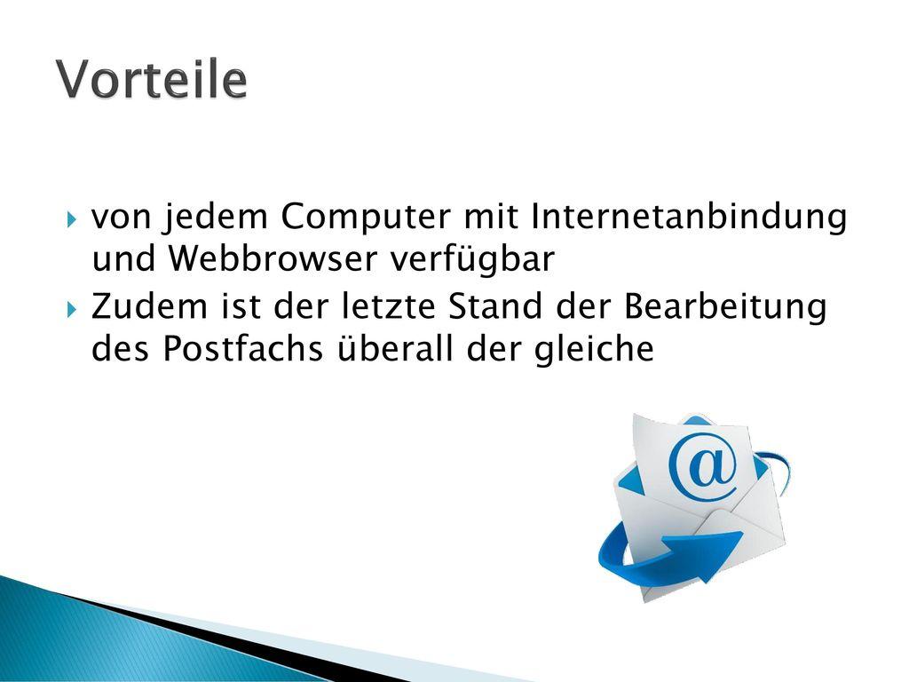Vorteile von jedem Computer mit Internetanbindung und Webbrowser verfügbar.