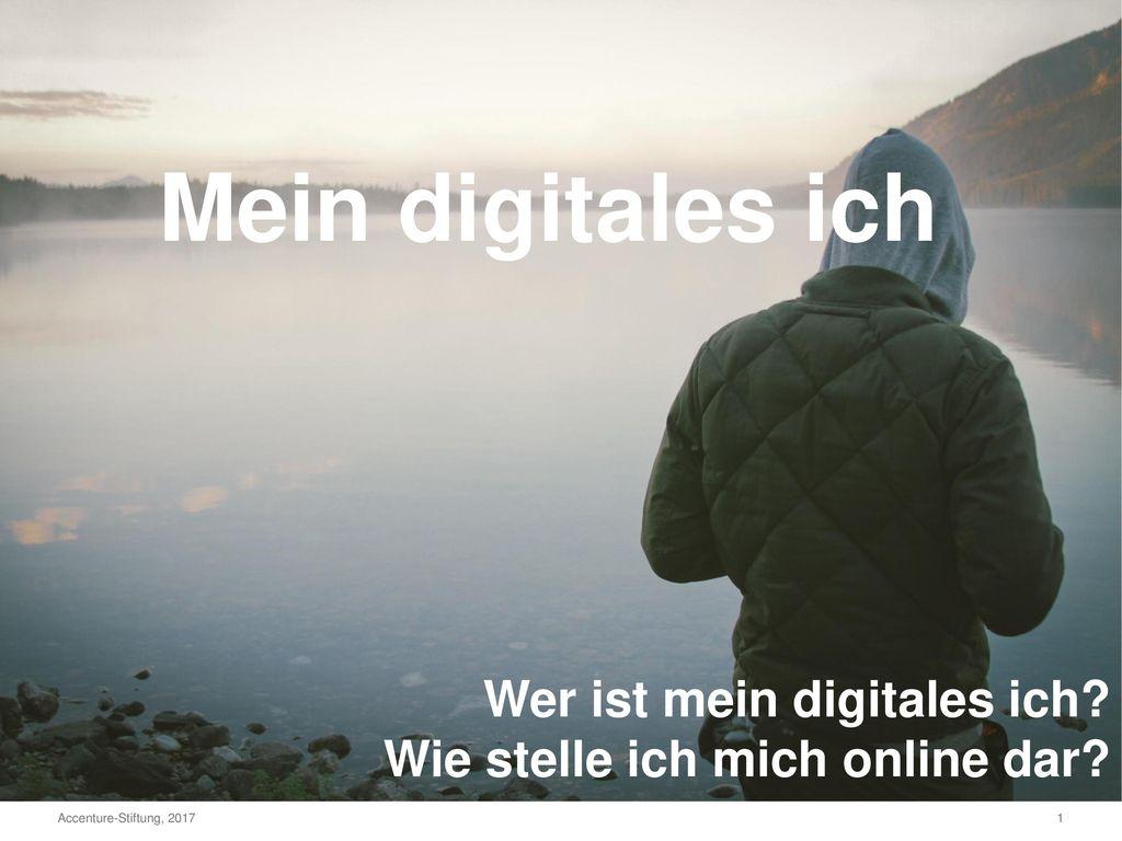 Mein digitales ich Wer ist mein digitales ich
