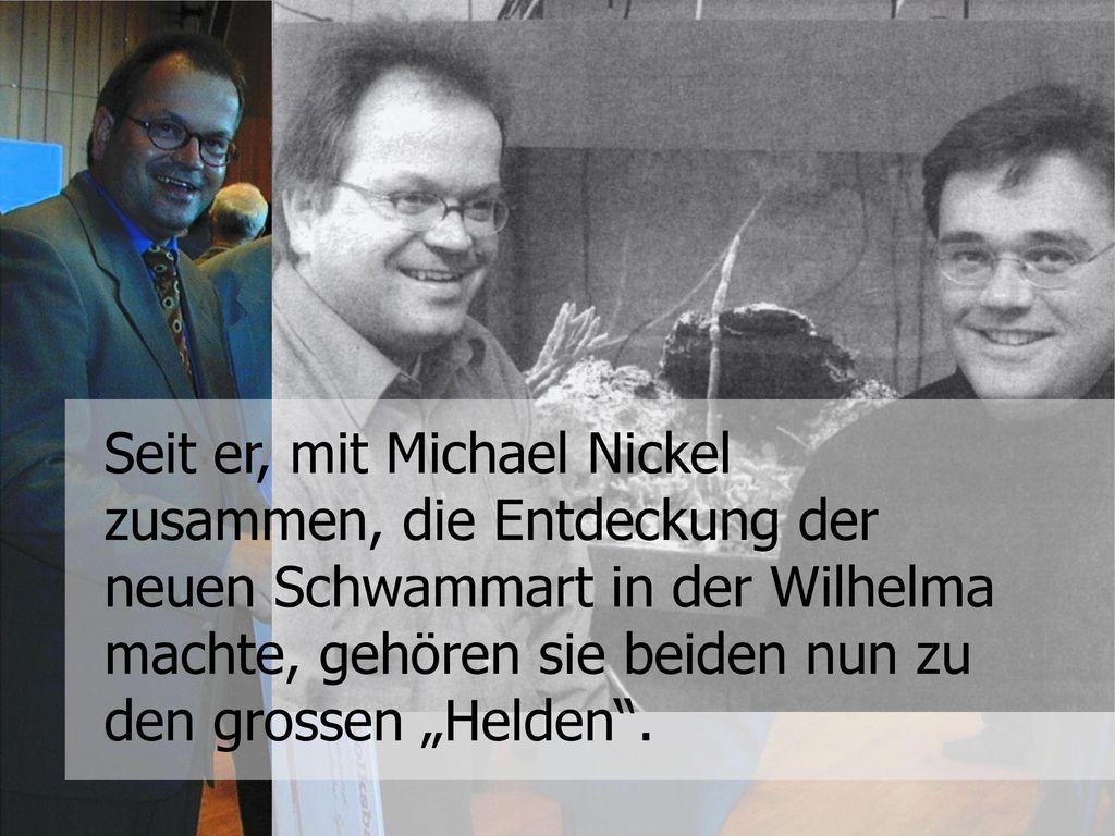 """Seit er, mit Michael Nickel zusammen, die Entdeckung der neuen Schwammart in der Wilhelma machte, gehören sie beiden nun zu den grossen """"Helden ."""