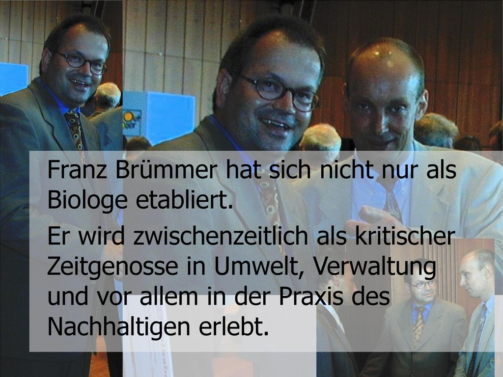 Franz Brümmer hat sich nicht nur als Biologe etabliert.
