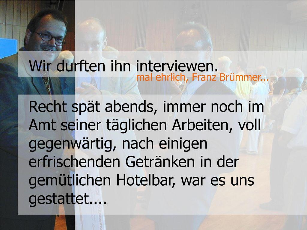 Wir durften ihn interviewen.