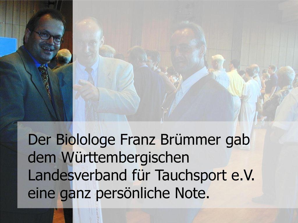 Der Biolologe Franz Brümmer gab dem Württembergischen Landesverband für Tauchsport e.V.