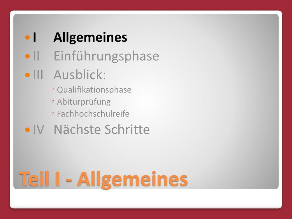 Teil I - Allgemeines I Allgemeines II Einführungsphase III Ausblick: